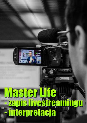 Master Life – zapis livestreamingu – Interpretacja